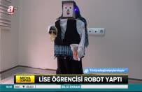 Lise öğrencisi robot yaptı