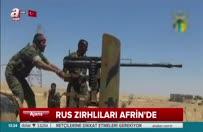 Rusya yalanlamıştı! Zırhlı birlikler Afrin'de görüntülendi