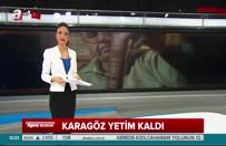 Karagöz sanatının ustası Orhan Kurt vefat etti