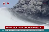 Rusya'da yanardağ 250 yıl sonra faaliyete geçti