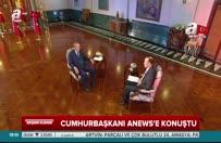 Cumhurbaşkanı Erdoğan ANews'e konuştu