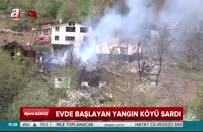 Evde başlayan yangın köyü sardı