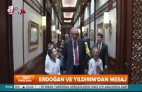 Erdoğan ve Yıldırım'dan mesaj