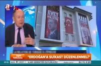 Canlı yayında Erdoğan'a suikast istedi!