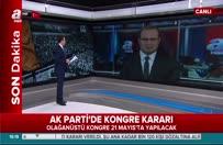 AK Parti 21 Mayıs'ta kongreye gidiyor