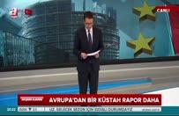 Avrupa'dan bir küstah rapor daha