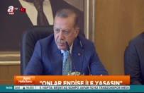 Erdoğan: Onlar korkuyla yaşasın