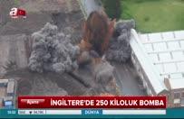 İngiltere'de 250 kiloluk bomba