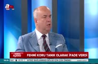Fehmi Koru ifade verdi