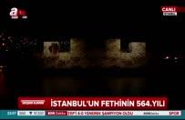 İstanbul'un fethi görsel şölenle sahnelendi