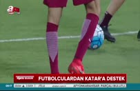 Futbolculardan Katar'a destek
