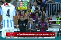 ANALİZ - Dünya bu Müslüman futbolcuları konuşuyor