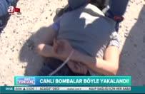Suriye'den Türkiye'ye geçmeye çalışırken yakalanan canlı bombaların görüntüleri
